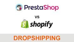 SHOPIFY VS PRESTASHOP (Dropshipping)