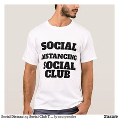 Shop Social Distancing Social Club T Shirt created by saucysmiles. Social Club, Best Dad, Funny Tshirts, Creme, Fitness Models, Funny Quotes, T Shirt, Dads, Unisex