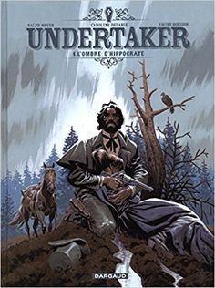 Undertaker - Le serment d'Hippocrate est le 4ème tome de la série à succès de Ralph Meyer et Xavier Dorison, après L'ogre de Sutter camp