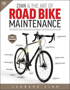 Read Lennard Zinn's book Zinn & the Art of Road Bike Maintenance: The World's Best-Selling Bicycle Repair and Maintenance Guide. Published on by VeloPress. Mountain Bike Shoes, Mountain Bicycle, Mountain Biking, Cycling Books, Road Cycling, Cycling Gear, Cycling Workout, Cycling Clothing, Cycling Jerseys