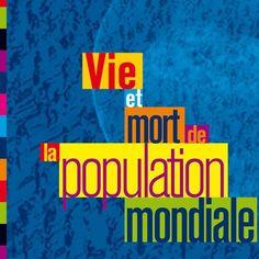 Vie et mort de la population mondiale (Nouvelle édition) Population Mondiale, Life And Death, Dating, Environment, Baby Born, Livres