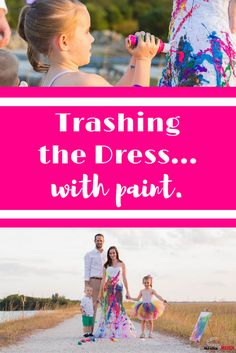 I love trash the dress photo shoots, so I jumped at the chance to do one with my family.  For trash the dress ideas with paint, check this out... and why I trashed my wedding dress!