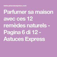 Parfumer sa maison avec ces 12 remèdes naturels - Pagina 6 di 12 - Astuces Express