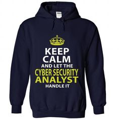 CYBER SECURITY ANALYST Keep Calm And Let The Handle It T Shirts, Hoodie. Shopping Online Now ==► https://www.sunfrog.com/No-Category/CYBER-SECURITY-ANALYST--Keep-calm-9592-NavyBlue-Hoodie.html?41382