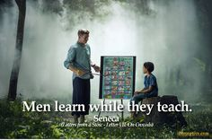 Seneca Quote: Men learn while they teach...