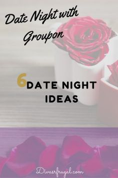 Date Night with Groupon: 6 Date Night Ideas inexpensive ideas for your next date.