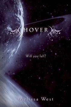 Hover (The Taking #2) by Melissa West: After she escapes with thousands of others to planet Loge, Ari's dreams of a new life are dashed as she, and everyone else, become slaves and are forced to wage war against their old home planet of Earth.