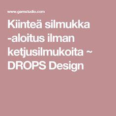 Kiinteä silmukka -aloitus ilman ketjusilmukoita ~ DROPS Design