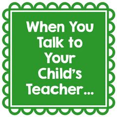 When You Talk to Your Child's Teacher... Tips for Parents as we Begin a New School Year from Hello Mrs Sykes