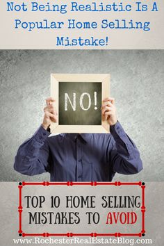 Not Being Realistic Is A Popular Home Selling Mistake - See The Top 10 Inside - http://www.rochesterrealestateblog.com/top-10-home-selling-mistakes-to-avoid/ via @KyleHiscockRE