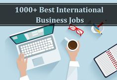 Latest International Business Job Openings - Find or Browse or Search International Business Jobs in Top Companies or Industries According To Skills Or Designation. Register Free To Apply Online. Financial Analyst, Report Writing, Hr Management, Political Campaign, Apply Online, Job Opening, Find A Job, Fix You, Job Search