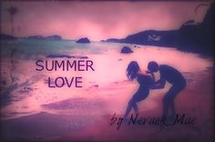 New Book being posted today. it's called 'Summer Love' on Wattpad it has a different cover because the one I made won't fit.