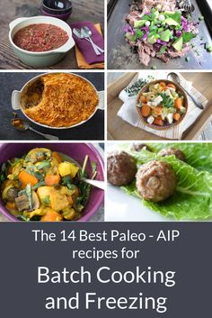 These top 14 AIP recipes suitable for batch cooking and freezing are the best to get your cooking game on!