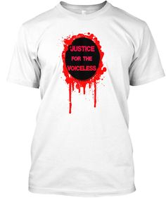 Justice for the VOICELESS | Teespring