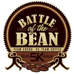 Who doesn't love a cup of coffee or hot chocolate on a cold winter's day? Pick your team, Team Coffee or Team Cocoa and come be a part of the 4th annual Battle of the Bean 5K!