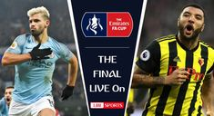 Man City vs Watford FA Cup Final 2019 Match Preview | Possible XI, Prediction, TV Channel, & H2H Man City Team, England Fa, Free Playlist, Wigan Athletic, Fa Cup Final, Bt Sport, Stoke City, Wembley Stadium, Pep Guardiola