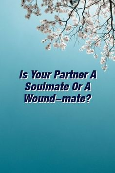 Is Your Partner A Soulmate Or A Wound-mate? by irelation. Relationship Tips, Relationships, Finding Love, Priorities, Counseling, How To Make, Lovers, Life, Dance