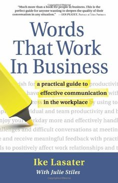 Words That Work In Business: A Practical Guide to Effective Communication in the Workplace (Nonviolent Communication Guides) by Ike Lasater http://www.amazon.com/dp/1892005018/ref=cm_sw_r_pi_dp_W.w-tb0824M3R