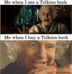 So accurate! My sister and I will be walking through a bookstore and if I see Tolkien, I just turn and walk toward it without even saying anything to her XD