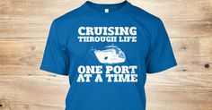 Discover Cruising Through Life! T-Shirt, a custom product made just for you by Teespring. With world-class production and customer support, your satisfaction is guaranteed.