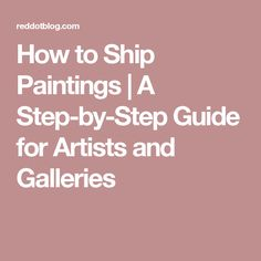 How to Ship Paintings | A Step-by-Step Guide for Artists and Galleries