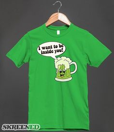 0c6cbfb6af I Want to be Inside You Green Irish Beer Funny St Pats | T-Shirt | SKREENED