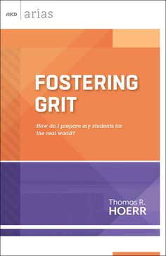 Fostering Grit: How do I prepare my students for the real world? by Thomas R. Hoerr  For too long, educators have focused only on getting students ready for the next test, for the next grade, for graduation, or maybe for college. Students must be prepared to succeed in school, and they must know how to read, write, and calculate. But that's only the beginning. Our job—whether we teach kindergarten, 5th grade, or high school or we lead a school or district—is to prepare students...