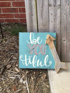 Be YOU tiful 😊😊😊 Wooden Sign by Wood You B So Kind