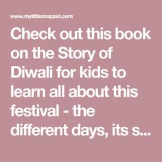 Check out this book on the Story of Diwali for kids to learn all about this festival - the different days, its significance and much more! Diwali Story, Diwali For Kids, Book Review, This Book, Learning, Day, Check, Books, Libros