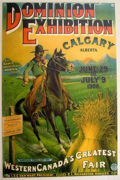 In Calgary agricultural exhibition. Was later renamed The Calgary Exhibition and Stampede. Vintage Advertisements, Vintage Ads, Posters Canada, Canadian History, Poster Ads, Le Far West, Vintage Travel Posters, Western Art, Gravure