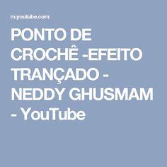 PONTO  DE CROCHÊ -EFEITO TRANÇADO - NEDDY GHUSMAM - YouTube
