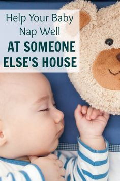 Does your baby fight naps when you try to put them down somewhere else? Here are some tips to help your baby nap well at othr peoples houses.