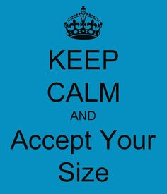 Really big or really small. Accept who you are. #BBW #SSBBW  | ❤ | rePinned by CamerinRoss.com