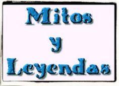 Resultado de imagen para mitos y leyendas