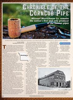 Rural Missouri - May 2013  Chronicle of the corncob pipe-Missouri Meerschaum Co. remains the nation's first and only producer of the famous pipes . . . [Read more]