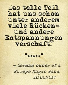 """Das tolle Teil hat uns schon unter anderem viele Rücken- und andere Entspannungen verschaft."" - 10.04.2014, German owner of #EuropeMagicWand wand massager. #5outof5 stars for @EuropeMagicWand. Get more info at www.europemagicwand.de"