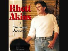 Don't Get Me Started---Rhett Akins(my favorit song from when i was a kid)