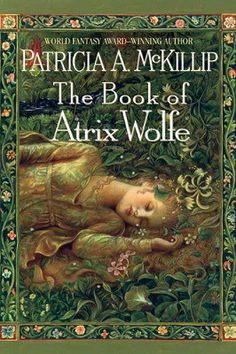 The Book of Atrix Wolfe, by Patricia McKillip