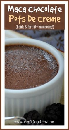 Maca Chocolate Pots De Creme (libido and fertility enhancing!). Maca is prized for its adaptogenic-like qualities that enable it to nourish and balance the body's delicate endocrine system, and to help cope with stress. Why not hide it in chocolate! realfoodrn.com
