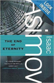 The End of Eternity: Isaac Asimov: 9780765319197: Amazon.com: Books