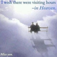 Heaven I miss you Mom & Dad & Becky & Baby Andy. I Miss My Dad, Ill Miss You, I Miss U, Mom And Dad, Missing You In Heaven, Missing My Son, Losing A Loved One, Grandpa Quotes, Daddy Quotes