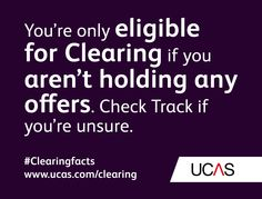 You're only eligible for Clearing if you aren't holding any offers. Check Track if you're unsure. #UCAS #Clearingfacts