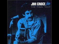 Jim Croce - Thursday