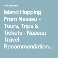 Island Hopping From Nassau - Tours, Trips & Tickets - Nassau Travel Recommendations | Viator.com