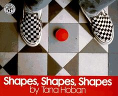 """Shapes, Shapes, Shapes"", Tana Hoban 1996"