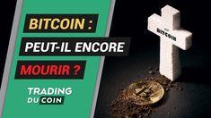 BITCOIN : PEUT-IL ENCORE MOURIR ? Blockchain, World News Video, Bitcoin Business, Journal, Club, App