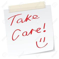 Image from http://previews.123rf.com/images/mtkang/mtkang1201/mtkang120100338/11820987-a-note-with-handwritten-message-take-care-for-concepts--Stock-Vector.jpg.