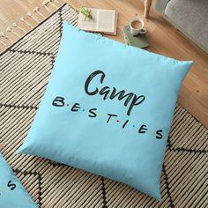 'Camp Besties' Floor Pillow by teaseBYjteez Floor Pillows, Throw Pillows, Cushions, Prints, Design, Toss Pillows, Toss Pillows, Pillows, Decorative Pillows