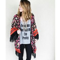 Feed me and tell me I'm pretty..and this kimono. Obsessed.  Follow us on instagram @shopmodernsociety