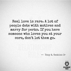 Real Love Is Rare A Lot Of People Date
